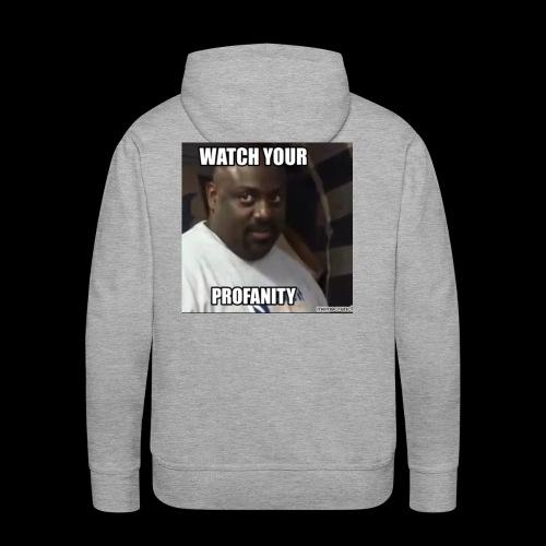 Watch Your Profanity - Men's Premium Hoodie