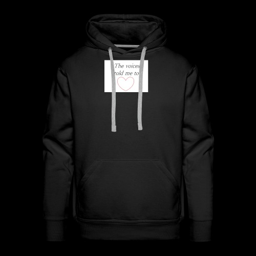 The voices told me to - Men's Premium Hoodie
