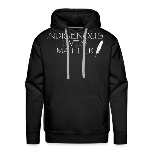 Indigenous Lives Matter - Men's Premium Hoodie