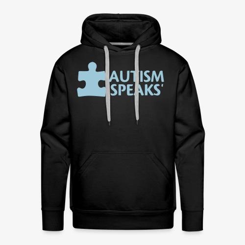 Autism speaks....dont listen. - Men's Premium Hoodie