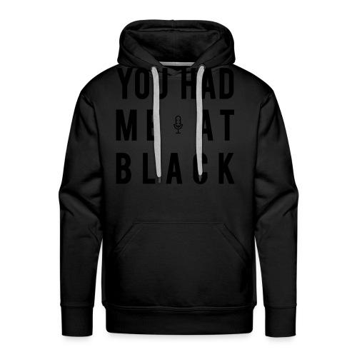 You Had Me at Black Classic - Men's Premium Hoodie