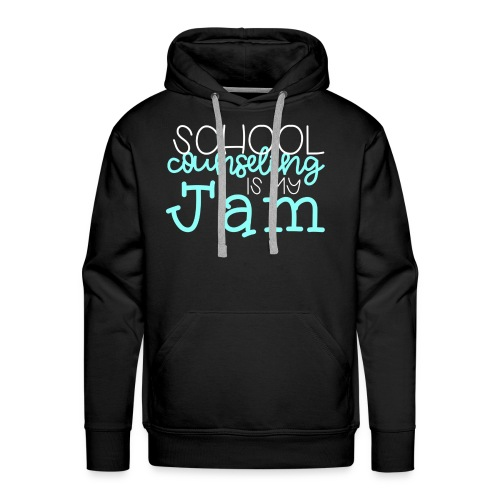 School Counseling is my Jam - Men's Premium Hoodie