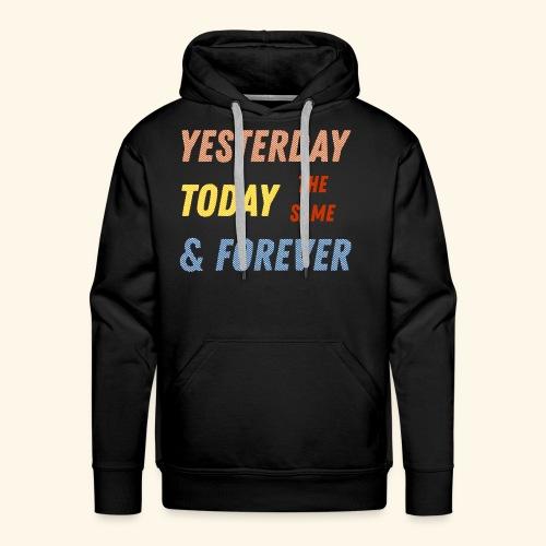 Yesterday today forever - Men's Premium Hoodie