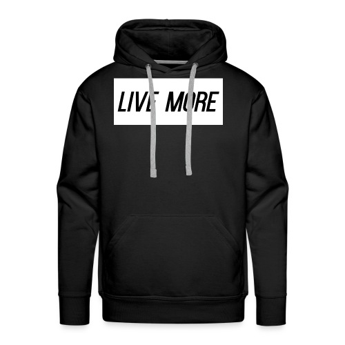 LIVE MORE - Men's Premium Hoodie