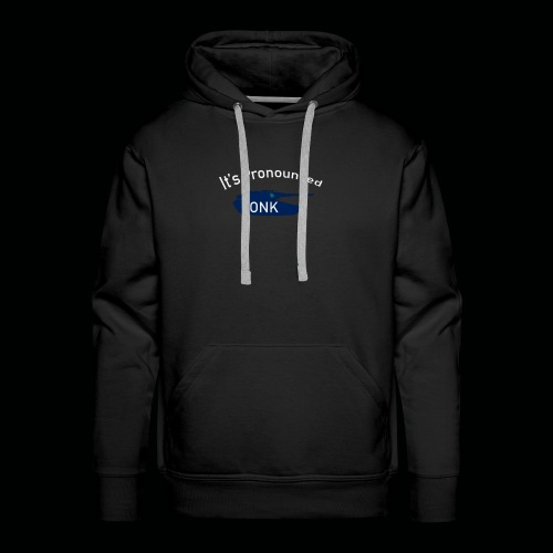 ItsPronouncedTONK - Men's Premium Hoodie