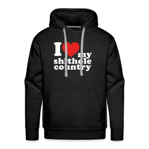 I love my shithole country - We are proud! - Men's Premium Hoodie