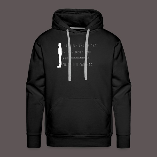 Chief End Of Man - Men's Premium Hoodie