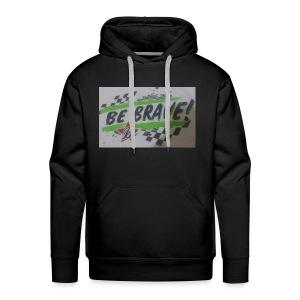 The be brave shirt - Men's Premium Hoodie