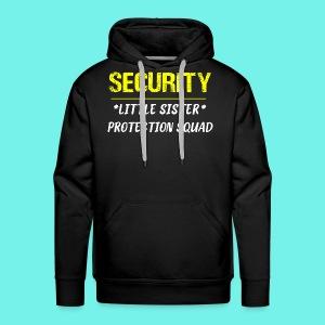 Security Little Sister Protection Squad Big T-Shir - Men's Premium Hoodie