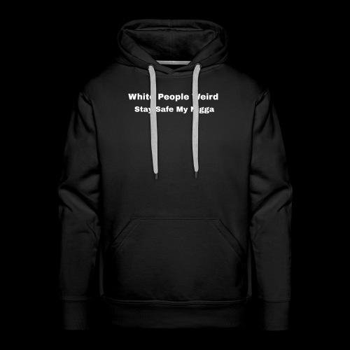 White People Weird - Men's Premium Hoodie