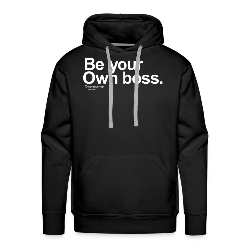Be Your Own Boss White - Men's Premium Hoodie