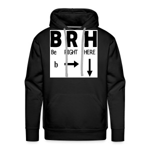 Be Right Here - Men's Premium Hoodie