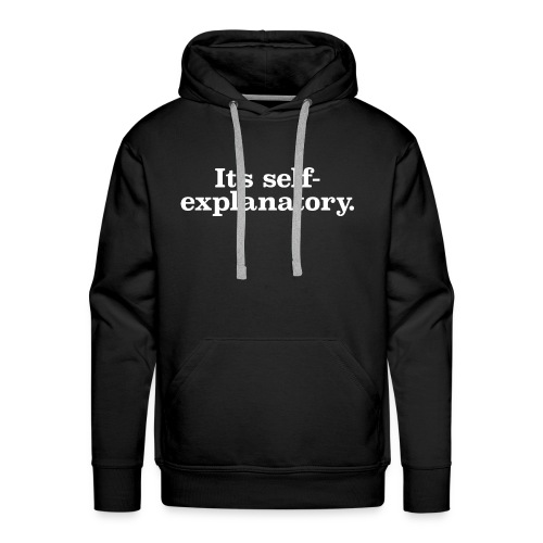 Self Explanatory T SHIRT birthday 1 - Men's Premium Hoodie