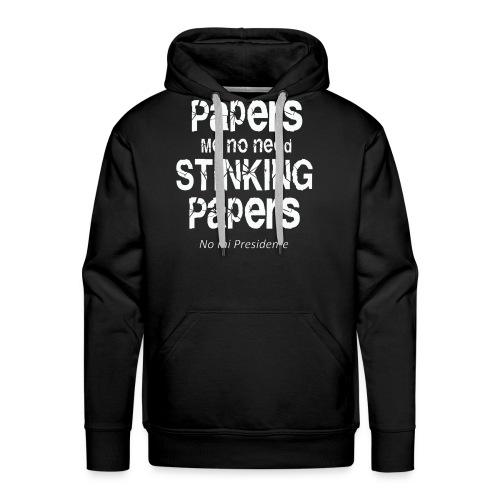 Papers me no need papers - Men's Premium Hoodie