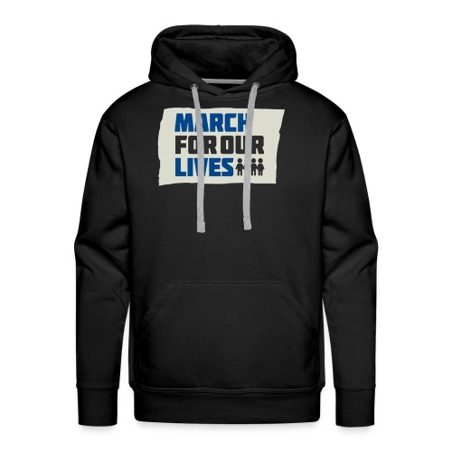 March For Our Lives 2018 T Shirts - Men's Premium Hoodie