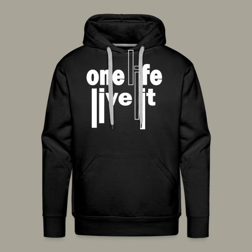 A Life - Live It Saying Idea Statement - Men's Premium Hoodie