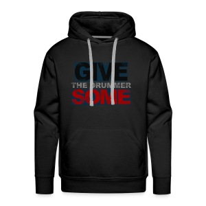 GIVE THE DRUMMER SOME - Men's Premium Hoodie