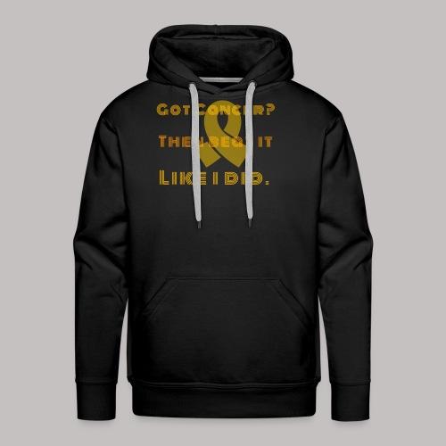 Got cancer - Men's Premium Hoodie