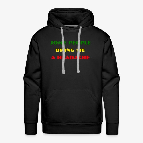 Some people bring me a headache - Men's Premium Hoodie
