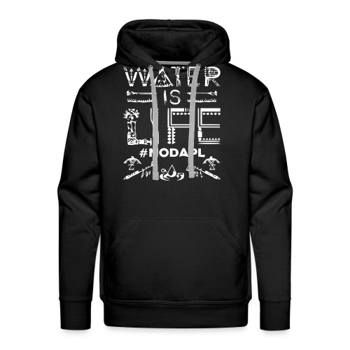 Water is Life #NoDAPL - Men's Premium Hoodie