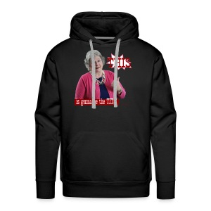 GrannyPottyMouth This is gonna be the tits! - Men's Premium Hoodie