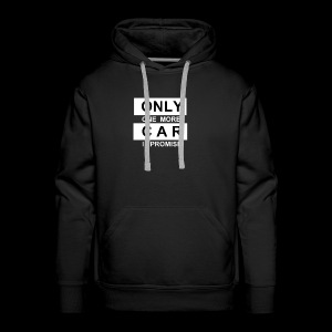 Only One More Car I Promise - Men's Premium Hoodie