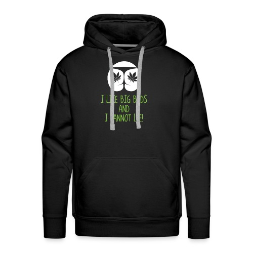 I Like Big Buds And I Cannot Lie - Men's Premium Hoodie