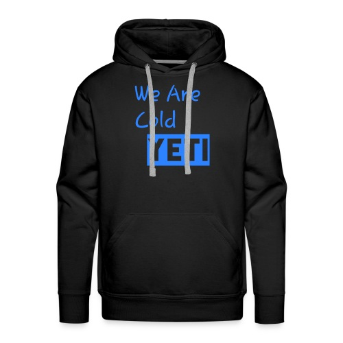 We Are Cold Yeti - Men's Premium Hoodie