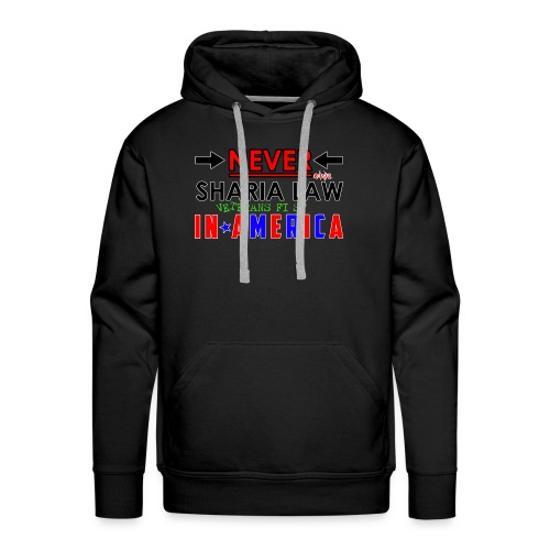 Never Sharia Law - Men's Premium Hoodie