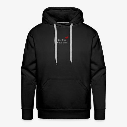 Certified Beta-Male - Men's Premium Hoodie
