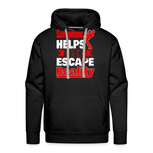 Saxophone Helps Me Escape Reality T shirt - Men's Premium Hoodie