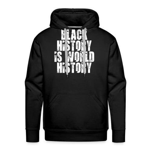 Black History Is World History - Men's Premium Hoodie
