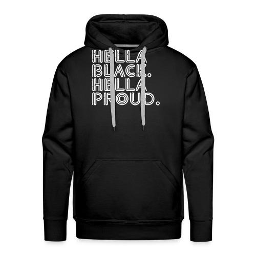 Hella Black Hella Proud - Men's Premium Hoodie