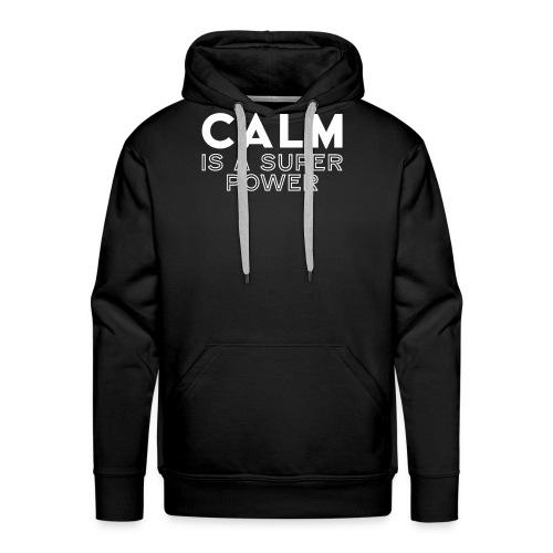 CALM is a super power - Men's Premium Hoodie