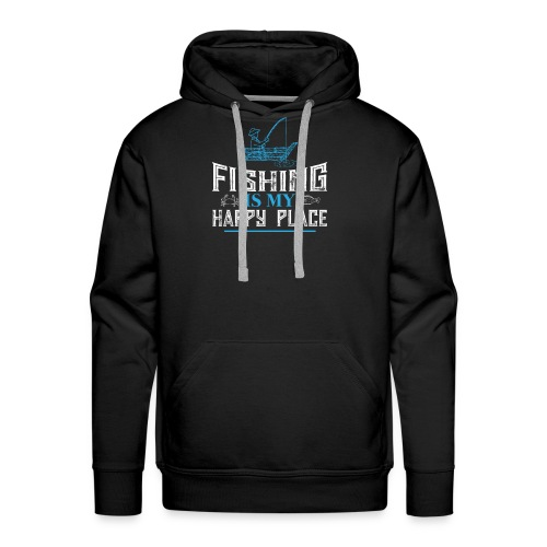 Fishing Is My Happy Place Shirt | Fishing T Shirt - Men's Premium Hoodie