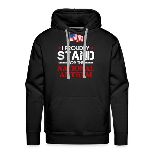 TAKETHEKNEE I Proudly Stand For The National Anthe - Men's Premium Hoodie