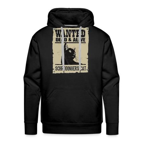 Wanted dead & alive schrodinger's cat - Men's Premium Hoodie