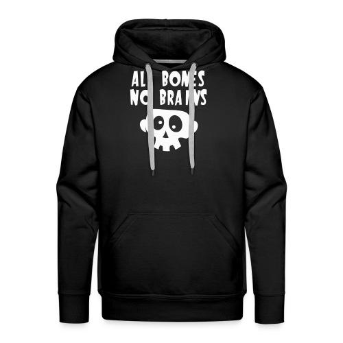 All Bones No Brains Halloween Skull Design - Men's Premium Hoodie