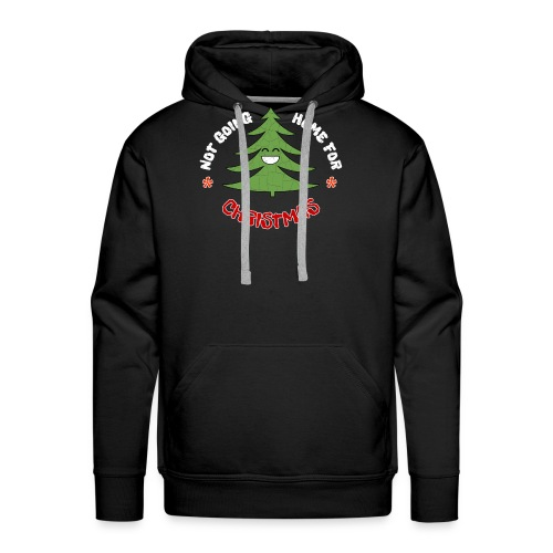 NOT GOING HOME HAPPY TREE - Distressed Design - Men's Premium Hoodie