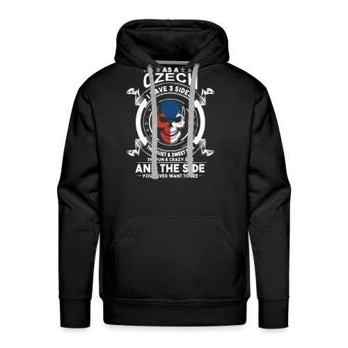 As a czech i have 3 sides the quiet and sweet side - Men's Premium Hoodie