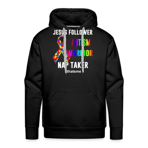 Jesus follower Autism warrior nap taker - Men's Premium Hoodie