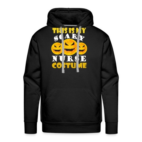 This is my scary Nurse Costume T-shirt - Men's Premium Hoodie