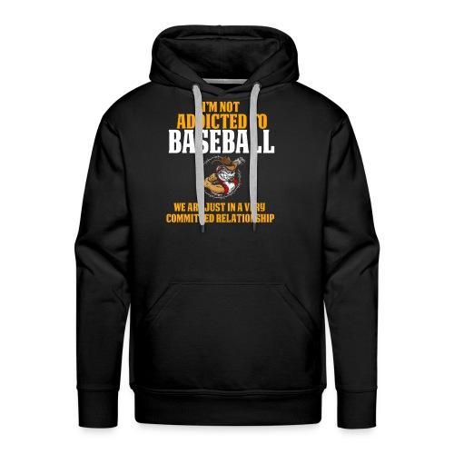 and Funny Baseball Design I'm Not Addicted - Men's Premium Hoodie