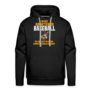 Cool and Funny Baseball T Shirt I'm Not Addicted - Men's Premium Hoodie