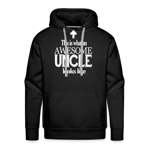 Funny Uncle Birthday Gift This is what an Awesome Uncle Looks - Men's Premium Hoodie