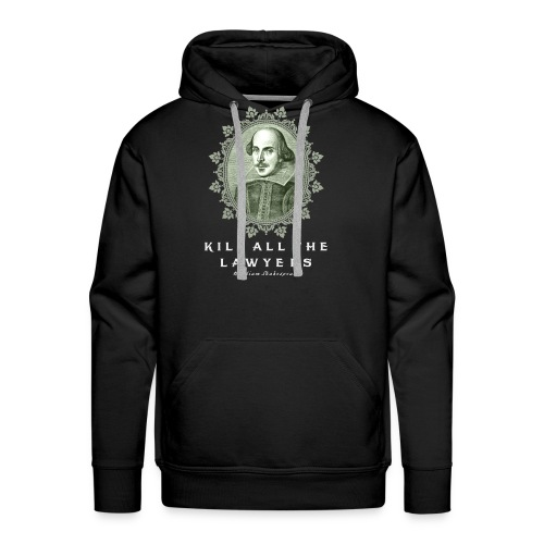 KILL ALL THE LAWYERS - Men's Premium Hoodie