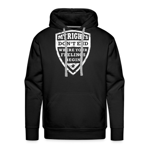 My rights dont end where your Feelings begin - Men's Premium Hoodie