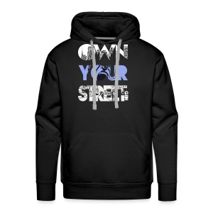 Own Your Street - Men's Premium Hoodie