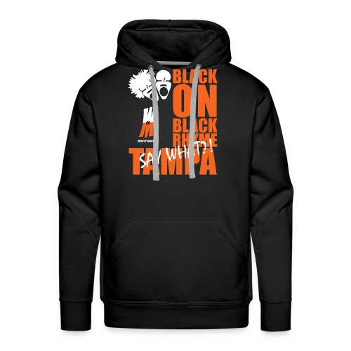 Black on Black Rhyme Tampa #1 - Men's Premium Hoodie