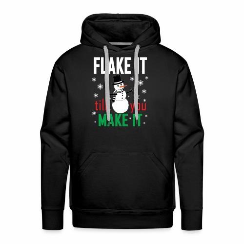 Flake It Till You Make Funny Snowman & Snowflakes - Men's Premium Hoodie